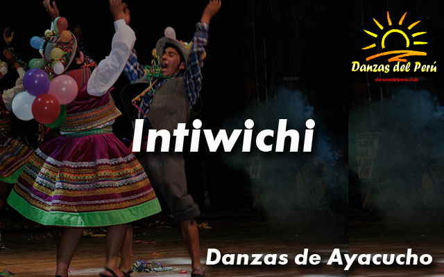 danza intiwichi ayacucho