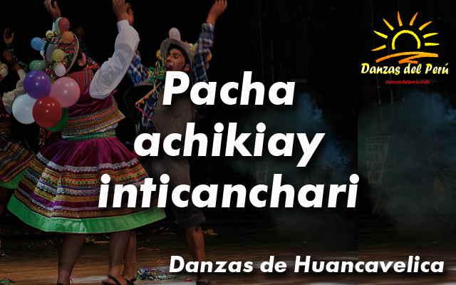 danza pacha achikiay inticanchari huancavelica