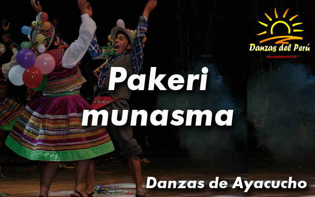 Danza Pakeri Munasma – Ayacucho
