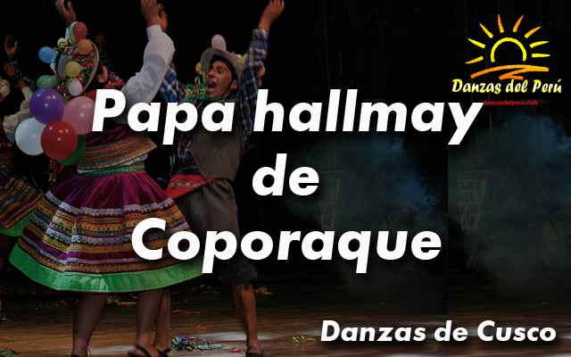 danza papa hallmay de coporaque cusco