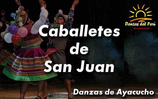 danza caballetes de san juan ayacucho
