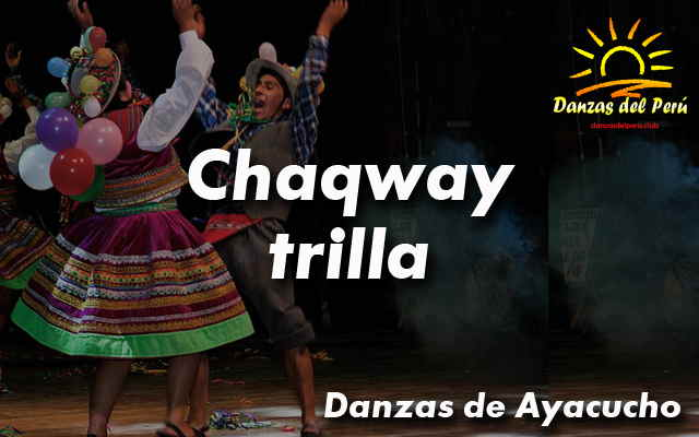danza chaqway trilla ayacucho