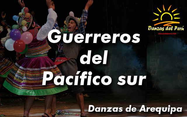 danza guerreros del pacifico sur arequipa