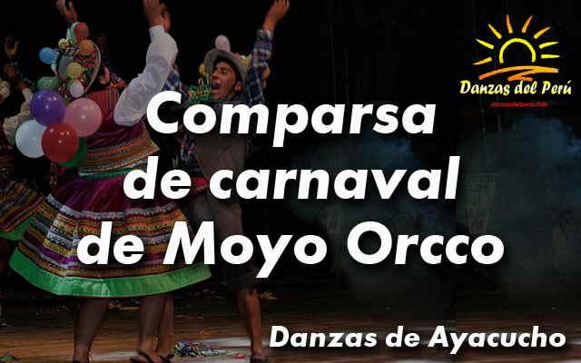 danza comparsa de carnaval de moyo orcco ayacucho