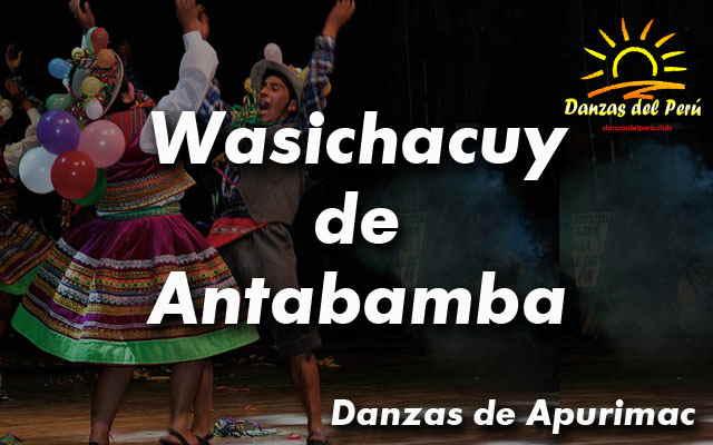 danza wasichacuy de antabamba apurimac