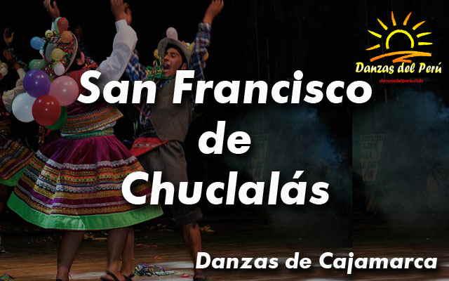 danza san francisco de chuclalas cajamarca